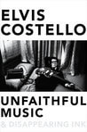 (Audio)Book Talk: UNFAITHFUL MUSIC AND DISAPPEARING INK by Elvis Costello